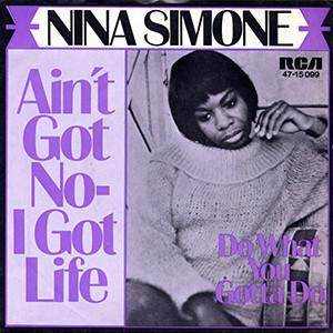 Ain't got no__I've got life.jpg