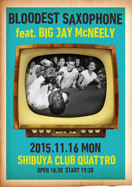Flyer 表 BLOODEST SAXOPHONE feat. BIG JAY McNEELY.jpg