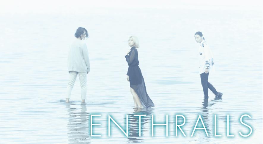 ENTHRALLS、全国ツアー『浸 透 2 0 1 7』帯同バンドを発表!