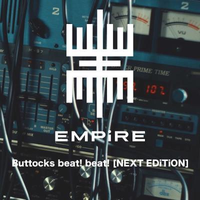 EMPiRE、新メンバー2名のTwitter開設、新体制による「Buttocks beat! beat!」「Black to the dreamlight」期間限定フリーダウンロード!