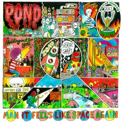 Pond 「Man It Feels Like Space Again」